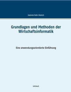 Grundlagen und Methoden der Wirtschaftsinformatik