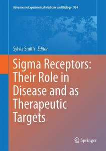 Sigma Receptors: Their Role in Disease and as Therapeutic Target