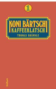 Koni Bärtschi, Kaffeeklatsch 1