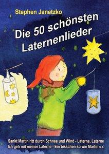 Die 50 schönsten Laternenlieder - Das Liederbuch