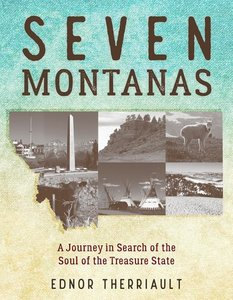 Seven Montanas: A Journey in Search of the Soul of the Treasure