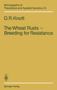 The Wheat Rusts - Breeding for Resistance
