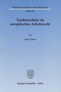 Tendenzschutz im europäischen Arbeitsrecht