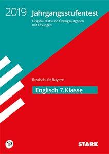 Jahrgangsstufentest Realschule 2019 - Englisch 7. Klasse - Bayer