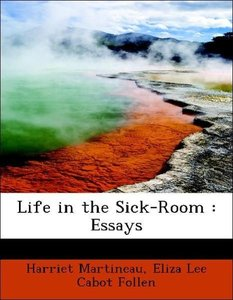 Life in the Sick-Room : Essays