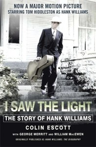 I Saw the Light - The Story of Hank Williams