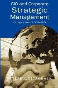 CIO and Corporate Strategic Management: Changing Role of CIO to