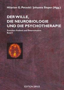 Der Wille, die Neurobiologie und die Psychotherapie 1