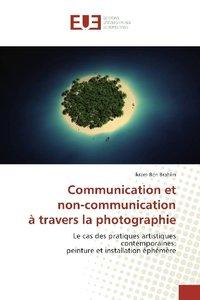 Communication et non-communication à travers la photographie