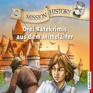 Mission History - Drei Ratekrimis aus dem Mittelalter
