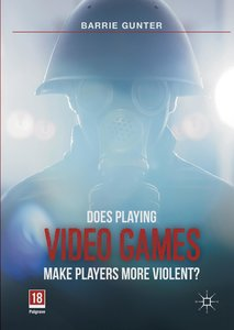 Does Playing Video Games Make Players More Violent?