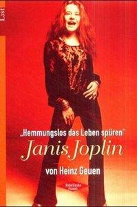 ' Hemmungslos das Leben spüren'. Janis Joplin