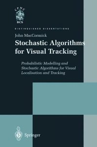 Stochastic Algorithms for Visual Tracking