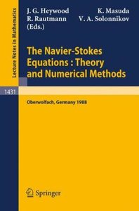 The Navier-Stokes Equations Theory and Numerical Methods