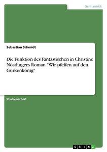 """Die Funktion des Fantastischen in Christine Nöstlingers Roman """"W"""