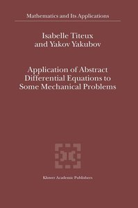 Application of Abstract Differential Equations to Some Mechanica