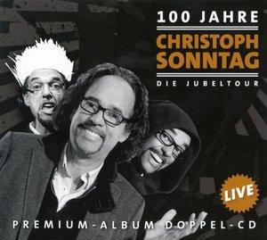 100 Jahre Christoph Sonntag - Die Jubeltour