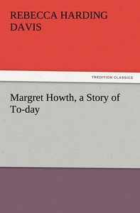 Margret Howth, a Story of To-day