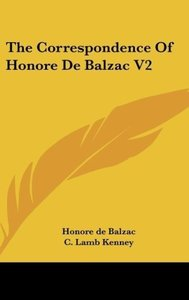 The Correspondence Of Honore De Balzac V2