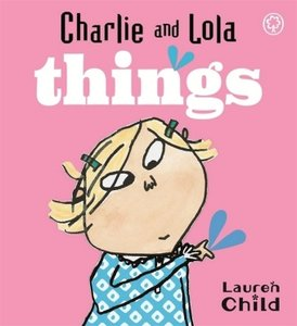 Charlie and Lola: Things