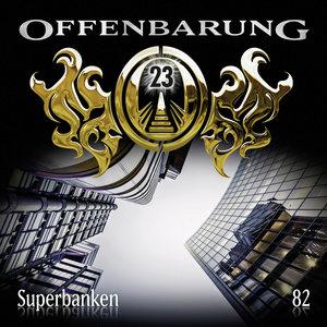 Offenbarung 23 - Folge 82, 1 Audio-CD