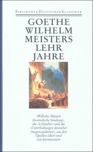 Romane 2. Wilhelm Meisters theatralische Sendung. Wilhelm Meiste