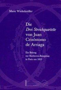 Die drei Streichquartette von Juan Crisóstomo de Arriaga
