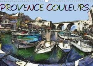 Provence couleurs (Calendrier mural 2015 DIN A3 horizontal)