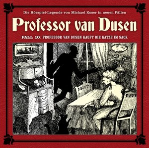 10:Professor van Dusen kauft die Katze im Sack