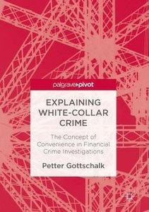 Explaining White Collar Crime