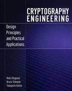 Cryptography Engineering: Design Principles and Practical Applic