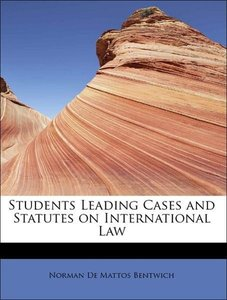 Students Leading Cases and Statutes on International Law