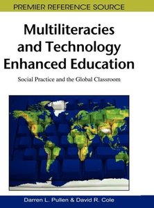 Multiliteracies and Technology Enhanced Education: Social Practi