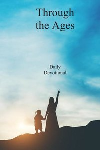 Through the Ages: Daily Devotional