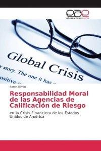 Responsabilidad Moral de las Agencias de Calificación de Riesgo