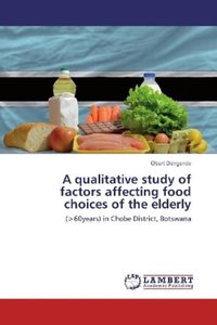 A qualitative study of factors affecting food choices of the eld