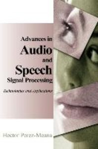 Advances in Audio and Speech Signal Processing: Technologies and