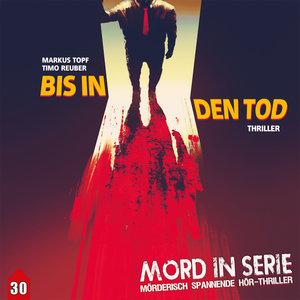 Mord In Serie 30: Bis In Den Tod