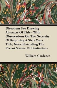 Directions For Drawing Abstracts Of Title - With Observations On