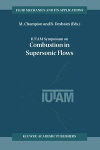 IUTAM Symposium on Combustion in Supersonic Flows