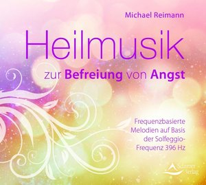 Heilmusik zur Befreiung von Angst, 1 Audio-CD