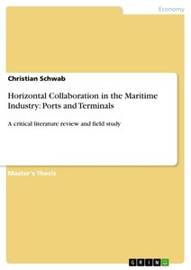 Horizontal Collaboration in the Maritime Industry: Ports and Ter