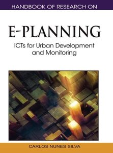 Handbook of Research on E-Planning: ICTs for Urban Development a