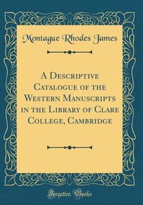 A Descriptive Catalogue of the Western Manuscripts in the Librar