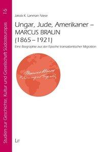 Ungar, Jude, Amerikaner - Marcus Braun (1865-1921)