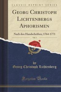 Georg Christoph Lichtenbergs Aphorismen, Vol. 1