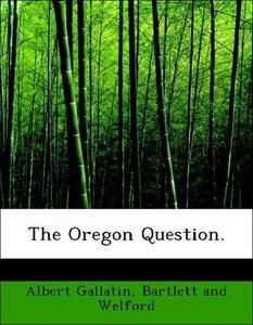 The Oregon Question.