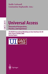 Universal Access. Theoretical Perspectives, Practice, and Experi