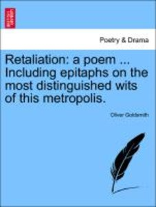 Retaliation: a poem ... Including epitaphs on the most distingui