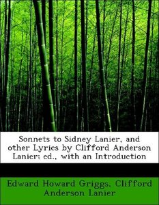 Sonnets to Sidney Lanier, and other Lyrics by Clifford Anderson